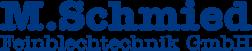 Feinblechtechnik Schmied Wartenberg OBB - Spezialisten für Metallbearbeitung und Oberflächenveredelung